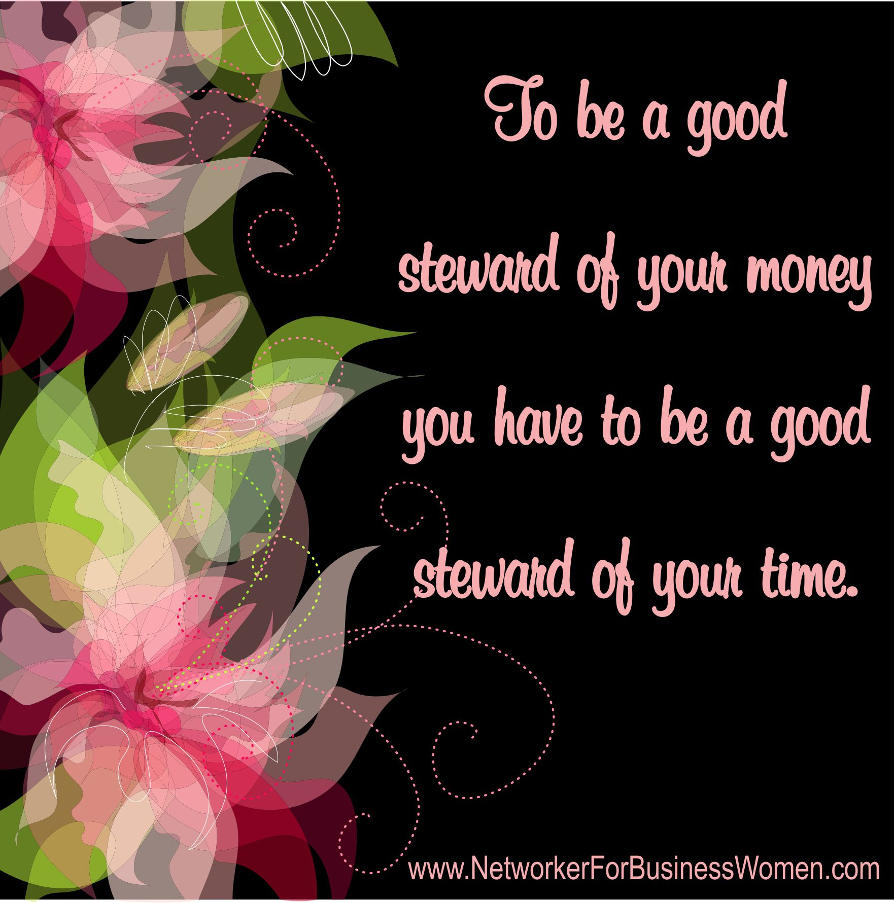 to be a good steward of your money, you have to be a good steward of your time.